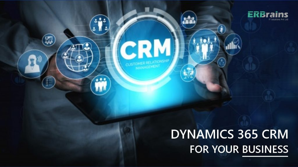 Top 4 Reasons to Choose Dynamics 365 CRM for your Business.